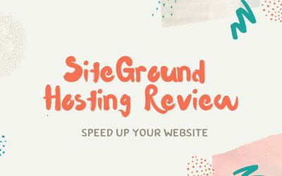 SiteGround Hosting Review: Speed Up Your Website